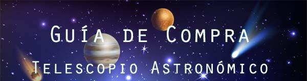 guia de compra de telescopio astronomico
